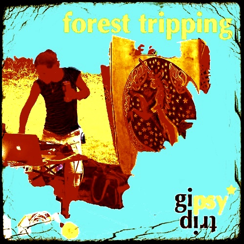 forest tripping – set by gipsytrip