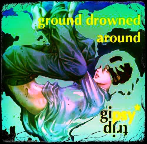 ground drowned around – set by gipsytrip
