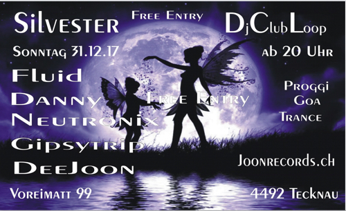 Silvester – GOA NIGHT – DJ Club LOOP Tecknau (Olten)